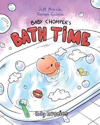 Baby Chomper's Bath Time by Jeff Minich