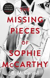 The Missing Pieces of Sophie McCarthy by B M Carroll