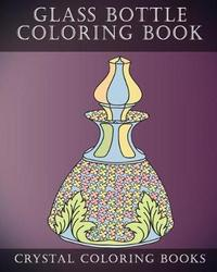 Glass Bottle Coloring Book by Crystal Coloring Books