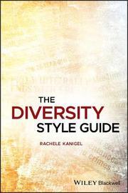The Diversity Style Guide by Rachele Kanigel
