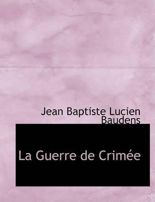 La Guerre de Crimace by Jean Baptiste Lucien Baudens image