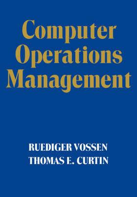 Computer Operations Management by Ruediger Vossen