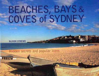 Beaches, Bays and Coves of Sydney by Oliver Strewe