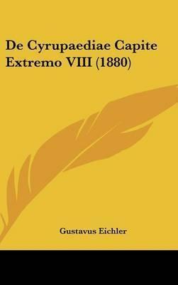 de Cyrupaediae Capite Extremo VIII (1880) by Gustavus Eichler