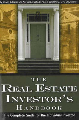 The Real Estate Investor's Handbook: The Complete Guide for the Individual Investor by Steven D. Fisher image