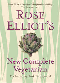 Rose Elliot's New Complete Vegetarian by Rose Elliot image