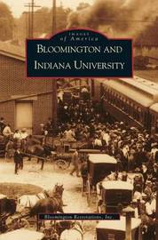 Bloomington and Indiana University, in by Eliza Steelwater