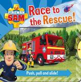 Fireman Sam: Race to the Rescue! Push, Pull and Slide! by Egmont Publishing UK