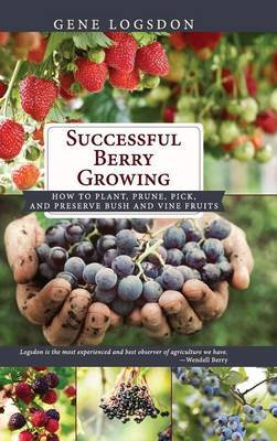 Successful Berry Growing by Gene Logsdon