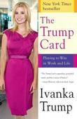 The Trump Card by Ivanka Trump
