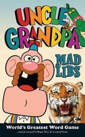 Uncle Grandpa Mad Libs by Mad Libs