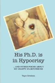 His PhD Is in Hypocrisy by Tayo Oredein