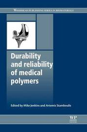 Durability and Reliability of Medical Polymers by JENKINS