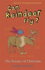 Can Reindeer Fly?: The Science of Christmas by Roger Highfield image