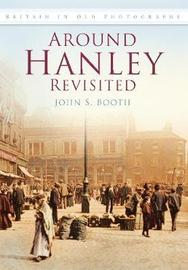 Around Hanley Revisited by John S. Booth image