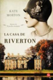La Casa de Riverton (the House at Riverton: A Novel) by Kate Morton