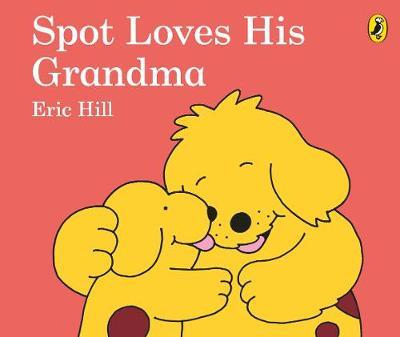 Spot Loves His Grandma by Eric Hill image