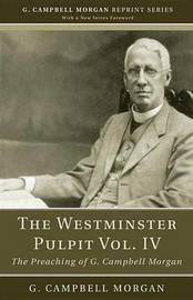 The Westminster Pulpit Vol. IV by G Campbell Morgan
