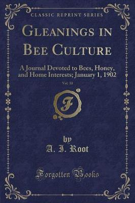 Gleanings in Bee Culture, Vol. 30 by A. I. Root