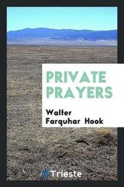 Private Prayers by Walter Farquhar Hook