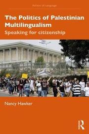 The Politics of Palestinian Multilingualism by Nancy Hawker