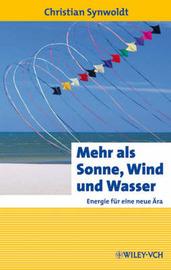 Mehr Als Sonne, Wind Und Wasser: Energie Fur Eine Neue Ara by Christian Synwoldt image
