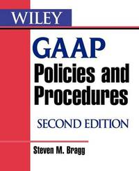 Wiley GAAP Policies and Procedures by Steven M. Bragg