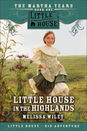 Little House In The Highlands by Melissa Wiley