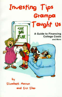 Investing Tips Grampa Taught Us: A Guide to Financing College Costs and More by Elizabeth Masson image