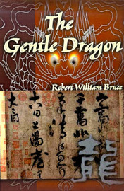 The Gentle Dragon by Robert William Bruce image