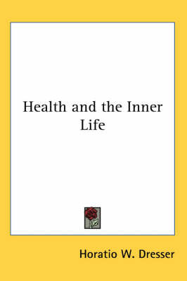 Health and the Inner Life by Horatio W Dresser image