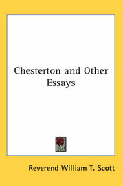 Chesterton and Other Essays by Reverend William T. Scott image
