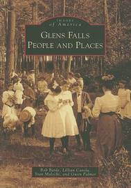 Glens Falls People and Places, Ny by Bob Bayle