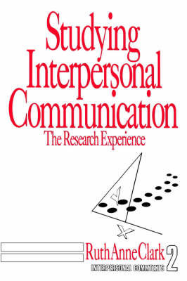 Studying Interpersonal Communication by Ruth Anne Clark