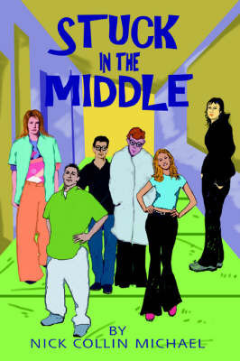 Stuck in the Middle by Nick Collin Michael