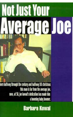 Not Just Your Average Joe by Barbara Kowal