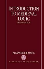Introduction to Medieval Logic by Alexander Broadie image