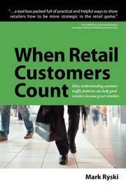 When Retail Customers Count by Mark Ryski