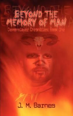 Beyond the Memory of Man: Bk. 1 by J.M. Barnes
