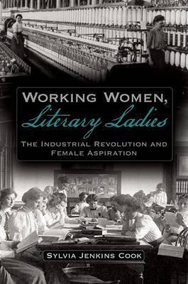Working Women, Literary Ladies by Sylvia Jenkins Cook