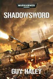 Shadowsword by Guy Haley