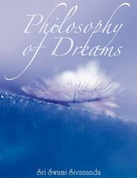 Philosophy of Dreams by Sri Swami Sivananda