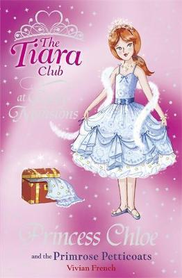 The Tiara Club: Princess Chloe and the Primrose Petticoats by Vivian French image
