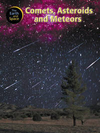 The Earth and Space: Comets, Asteroids and Meteors by Steve Parker image