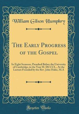 The Early Progress of the Gospel by William Gilson Humphry image