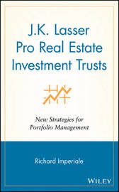 J.K. Lasser Pro Real Estate Investment Trusts by Richard Imperiale
