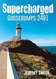 Supercharged Goosebumps 2481 by Jeremy Smith