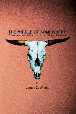 The Middle of Somewhere by James D Wright image