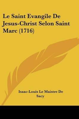Le Saint Evangile De Jesus-Christ Selon Saint Marc (1716) by Isaac Louis Le Maistre De Sacy image