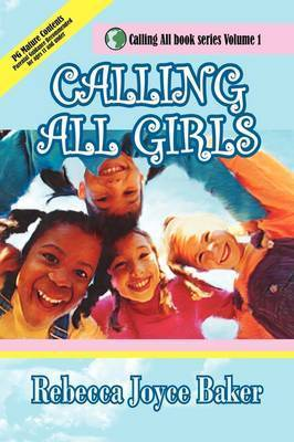 Calling All Girls by Rebecca Joyce Baker